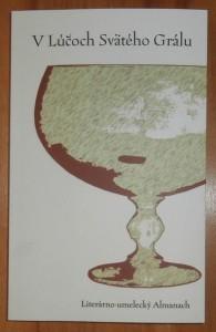 """""""V Lúčoch Svätého Grálu"""", literárno-umelecký Almanach, ročník 1 (česko-slovenská verzia)"""