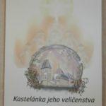 Kamila Pintér-Pastieriková: Kastelánka jeho veličenstva